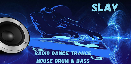 SLAY Radio Dance + Radio Trance House Drum & Bass .APK Preview 0