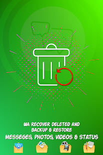 WA Recover deleted messages, photo, video & status