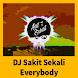 DJ Sakit Sekali Everybody Offline Mp3 - Androidアプリ