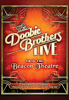 "alt=""In November 2018, The Doobie Brothers returned to the Beacon Theatre for the first time in 25 years to perform two of their landmark albums, Toulouse Street and The Captain And Me. This historic performance at the Beacon offered an opportunity for Doobie fans to hear hits, deep cuts and songs never-before performed live by the band. CAST AND CREDITS Actors Tom Johnston, Patrick Simmons, John McFee, Bill Payne, Marc Russo, Ed Toth, John Cowan, Marc Quiñones, Roger Rosenberg, Michael Leonhart Producers Ned Doyle, Karim Karmi, Sheira Rees Davies, Irving Azoff Director Kerry Asmussen"""