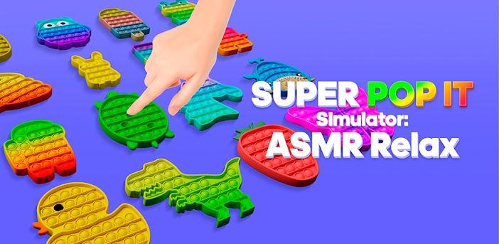 Super Pop It Simulator: ASMR Relax