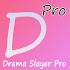 Drama Slayer Pro