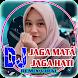 DJ Jaga Mata Jaga Hati - Remix Terbaru 2021