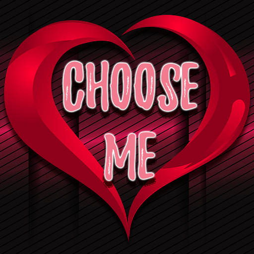 Choose Me - And Date Me
