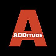 ADDitude Magazine