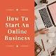 How To Start An Online Business per PC Windows
