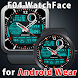 A47 WatchFace for Android Wear Android
