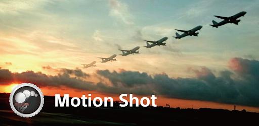 Motion Shot – Applications sur Google Play