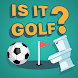 Is It Golf?