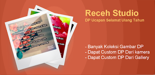 Dp Ucapan Selamat Ulang Tahun By Receh Studio More Detailed Information Than App Store Google Play By Appgrooves Lifestyle 10 Similar Apps 14 Reviews