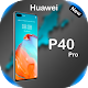 Huawei P40 Pro Themes and Launchers 2020