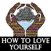 Self Love - How to love yourself