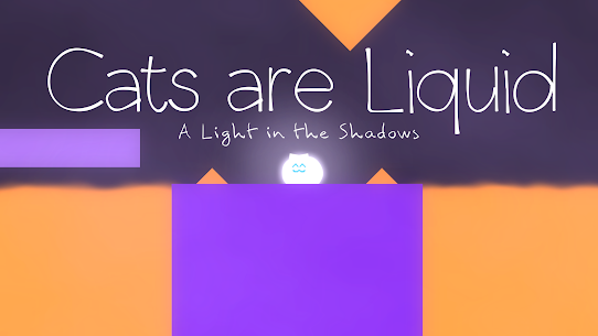 Cats are Liquid – A Light in the Shadows 1