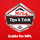Guide For MPL - Free MPL Tips
