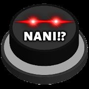 Shindeiru NANI!? | Meme Prank Button