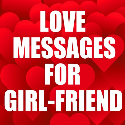Love Messages for Girlfriend - Romantic Love SMS
