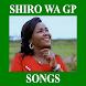 SHIRO WA GP KIKUYU GOSPEL SONGS