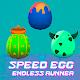 Speed Egg : Endless Runner