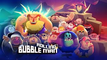 Bubble Man: Rolling