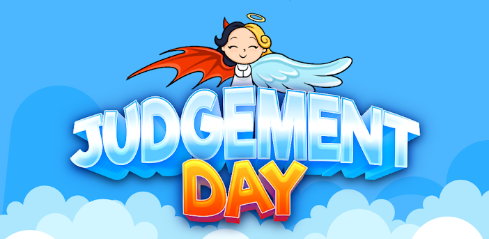 Judgment Day: Angel of God. Heaven or Hell?