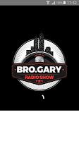 Bro Gary Radio Show