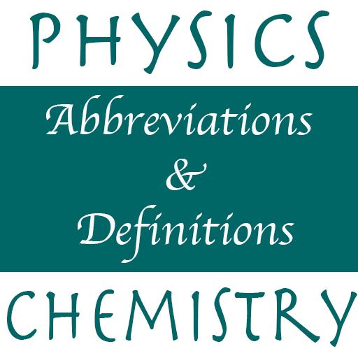 Physics, Chemistry Abr & Defs