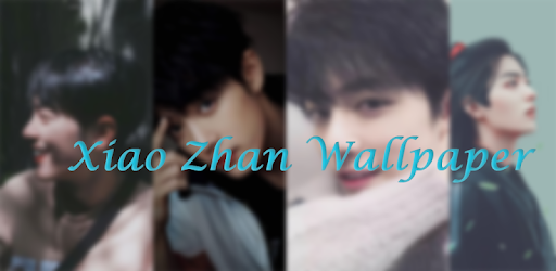 Download Xiao Zhan Wallpaper Apk For Android Latest Version