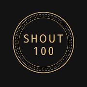 SHOUT100