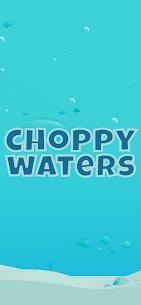 Choppy Waters 1