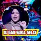 DJ GAK SUKA GELAY VIRAL TIKTOK