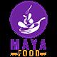 MAYA FOOD