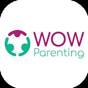 WOW Parenting - Helping parents raise amazing kids