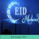 Eid mubarak song 2021 - Best Eid song