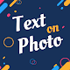 Text on Photo - Add text on photos - Editor APK