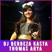 DJ Berbeza Caste Thomas Arya Offline