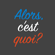 Alors, c'est quoi? - Learn French in Montreal