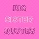 big sister quotes para PC Windows