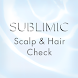 SUBLIMIC Hair & Scalp Check - Androidアプリ