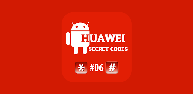 Secret Codes for Huawei 2021