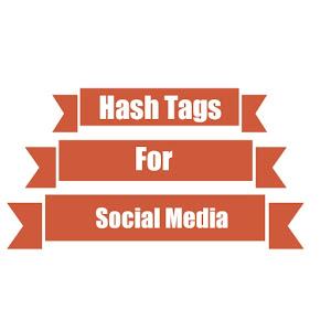 Hash Tags for Social Media