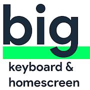 Big Keyboard & Home Screen