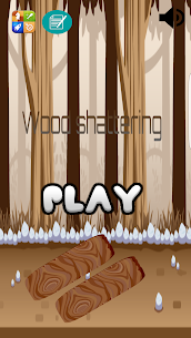 Wood shattering Hack for Android and iOS 1
