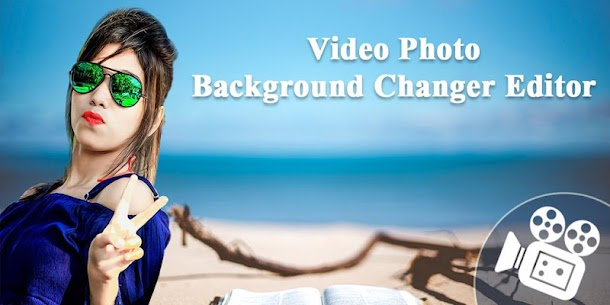 Video Photo Background Changer For Pc (Download On Computer & Laptop) 1