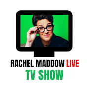 THE RACHEL MADDOW SHOW LIVE STREAMING  2021