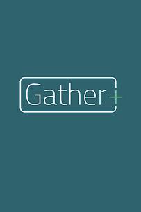 Gather+ 1.2 [MOD APK] Latest 1