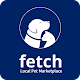 Fetch - The World's First local Pet Marketplace!