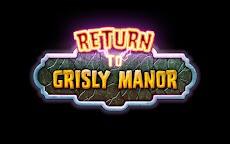 Return to Grisly Manorのおすすめ画像1
