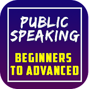 Public Speaking for Beginners to Advanced