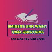 Eminent Link Waec Trial Questions
