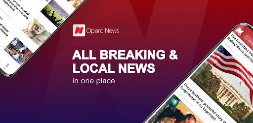 Opera News: Breaking Local & US Headlines - Apps on Google Play